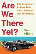 Are We There Yet The American Automobile Past Present & Driverless