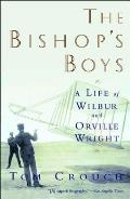 Bishops Boys A Life of Wilbur & Orville Wright