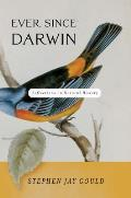 Ever Since Darwin Reflections on Natural History