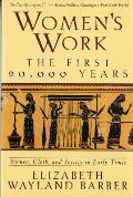Womens Work The First Twenty Thousand Years