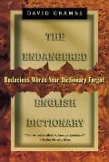 Endangered English Dictionary: Bodacious Words Your Dictionary Forgot