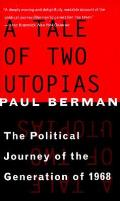Tale of Two Utopias The Political Journey of the Generation of 1968
