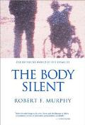 Body Silent The Different World of the Disabled