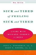 Sick & Tired of Feeling Sick & Tired Living with Invisible Chronic Illness
