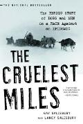 Cruelest Miles The Heroic Story of Dogs & Men in a Race Against an Epidemic
