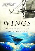 Wings A History of Aviation from Kites to the Space Age