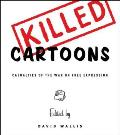 Killed Cartoons Casualties from the War on Free Expression
