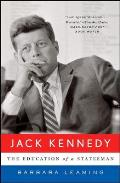 Jack Kennedy The Education of a Statesman