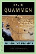 Reluctant Mr Darwin An Intimate Portrait of Charles Darwin & the Making of His Theory of Evolution