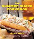 Summer Shack Cookbook The Complete Guide to Shore Food
