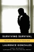 Surviving Survival The Art & Science of Resilience