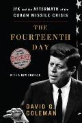 Fourteenth Day JFK & the Aftermath of the Cuban Missile Crisis Based on the Secret White House Tapes