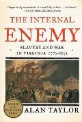 Internal Enemy Slavery & War in Virginia 1772 1832