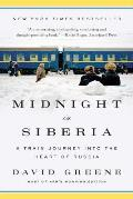 Midnight in Siberia A Train Journey into the Heart of Russia