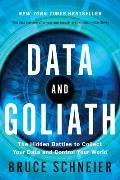 Data & Goliath The Hidden Battles to Collect Your Data & Control Your World