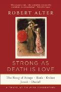 Strong as Death Is Love The Song of Songs Ruth Esther Jonah & Daniel a Translation with Commentary