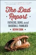 Dad Report Fathers Sons & Baseball Families