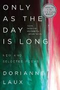 Only As the Day Is Long New & Selected Poems