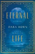Eternal Life A Novel - Signed Edition