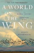 World on the Wing The Global Odyssey of Migratory Birds