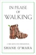 In Praise of Walking A New Scientific Exploration