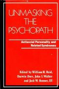 Unmasking the Psychopath: Antisocial Personality and Related Symptoms
