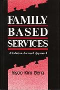 Family Based Services A Solution Focus