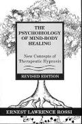 Psychobiology of Mind Body Healing New Concepts of Therapeutic Hypnosis