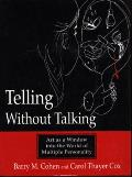 Telling Without Talking Art as a Window Into the World of Multiple Personality