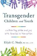 Transgender Children & Youth Cultivating Pride & Joy with Families in Transition