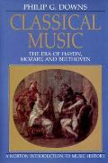Classical Music The Era of Haydn Mozart & Beethoven
