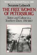 The Free Women of Petersburg: Status and Culture in a Southern Town, 1784-1860