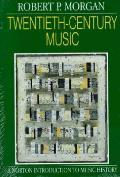 Twentieth Century Music A History of Musical Style in Modern Europe & America