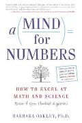 Mind for Numbers How to Excel at Math & Science Even if You Flunked Algebra