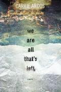 We Are All Thats Left