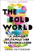 Bold World A Memoir of Family & Transformation