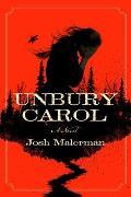 Unbury Carol A Novel