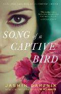 Song of a Captive Bird A Novel