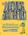 Never Satisfied The Story of the Stonecutter