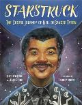 Starstruck The Cosmic Journey of Neil deGrasse Tyson