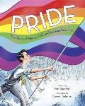 Pride The Story of Harvey Milk & the Rainbow Flag