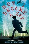 Cover Image for How I Became a Spy by Deborah Hopkinson