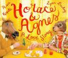 Horace & Agnes A Love Story
