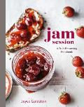 Jam Session A Fruit Preserving Handbook