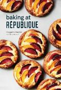 Baking at Republique Masterful Techniques & Recipes for Bakers