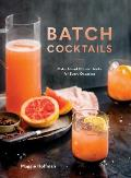 Batch Cocktails Make Ahead Pitcher Drinks for Every Occasion