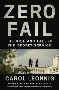 Zero Fail The Rise & Fall of the Secret Service