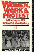 Women Work & Protest A Century Of Us Wom