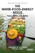 The Water-Food-Energy Nexus: Power, Politics, and Justice