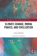 Climate Change, Moral Panics and Civilization